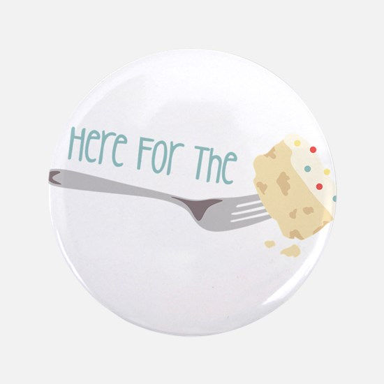 "Here for the Cake 3.5"" Button (100 pack)"