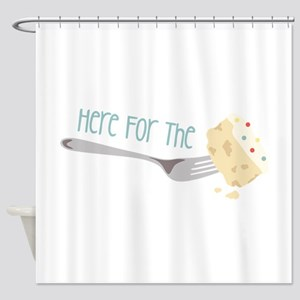 Here for the Cake Shower Curtain