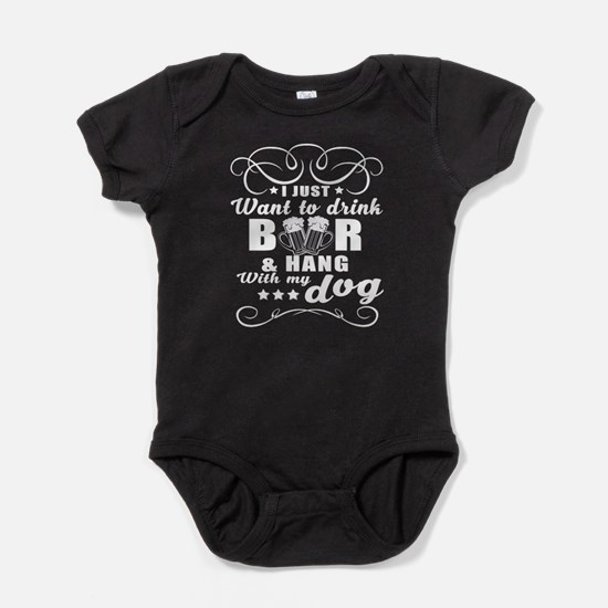 I Just Want To Drink Beer T Shirt Body Suit