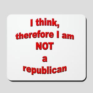 Not a Republican Mousepad