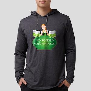 I'M SO IRISH... Long Sleeve T-Shirt