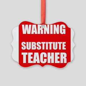 Warning Substitute Teacher Ornament