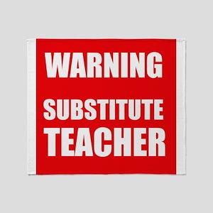 Warning Substitute Teacher Throw Blanket