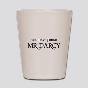 You Have Found Mr Darcy Shot Glass