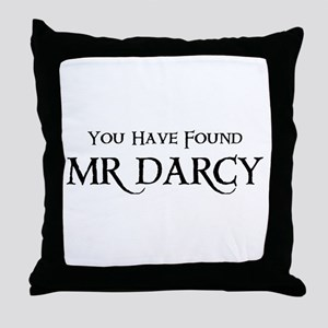You Have Found Mr Darcy Throw Pillow