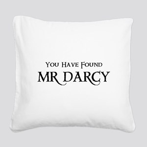 You Have Found Mr Darcy Square Canvas Pillow