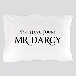 You Have Found Mr Darcy Pillow Case