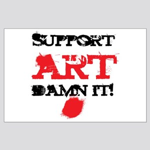 Support ART Damn It! Large Poster