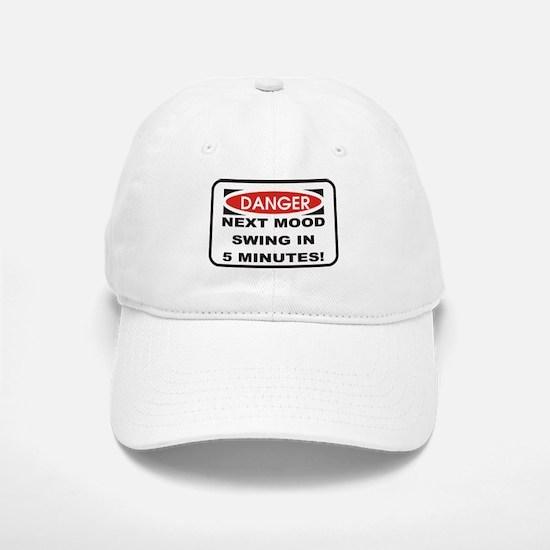 Danger Next Mood Swing in 5 M Baseball Baseball Cap