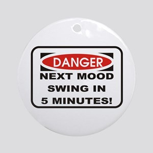 Danger Next Mood Swing in 5 M Keepsake (Round)