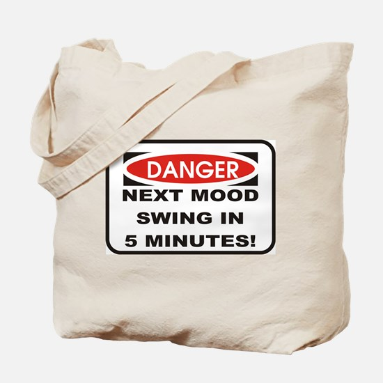 Danger Next Mood Swing in 5 M Tote Bag
