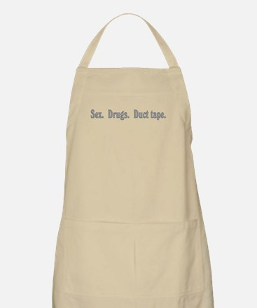 Sex. Drugs. Duct tape. BBQ Apron