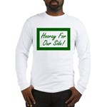 Hooray For Our Side Long Sleeve T-Shirt