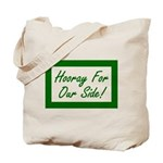 Hooray For Our Side Tote Bag
