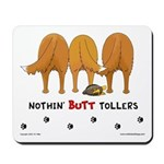 Nothin' Butt Tollers Mousepad