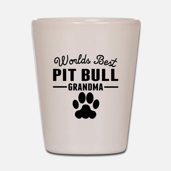 Worlds Best Pit Bull Grandma Shot Glass