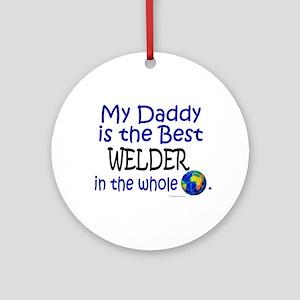 Best Welder In The World (Daddy) Ornament (Round)