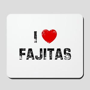 I * Fajitas Mousepad