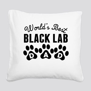 Worlds Best Black Lab Dad Square Canvas Pillow