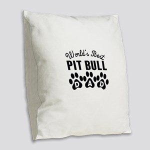 Worlds Best Pit Bull Dad Burlap Throw Pillow
