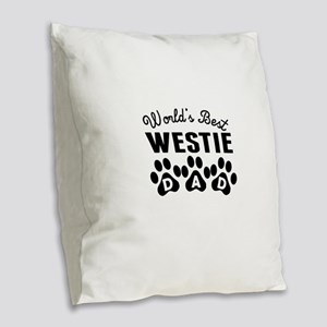 Worlds Best Westie Dad Burlap Throw Pillow