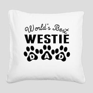 Worlds Best Westie Dad Square Canvas Pillow