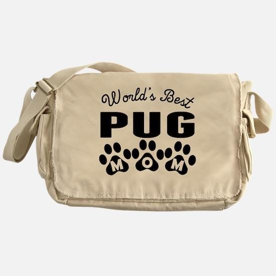 Worlds Best Pug Mom Messenger Bag