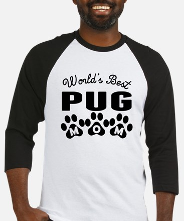 Worlds Best Pug Mom Baseball Jersey