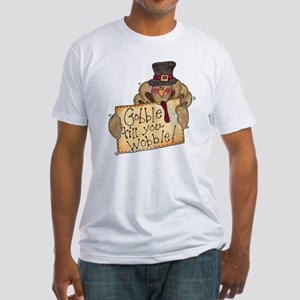 Gobble Wobble Fitted T-Shirt