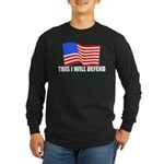 This I WILL DEFEND Long Sleeve Dark T-Shirt
