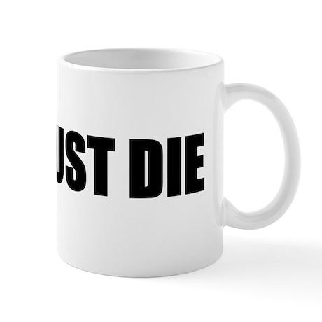 Fred Must Die Mug