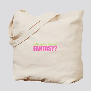 What's Your Fantasy Tote Bag