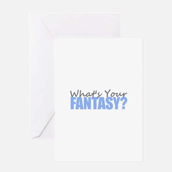 What's Your Fantasy Greeting Cards