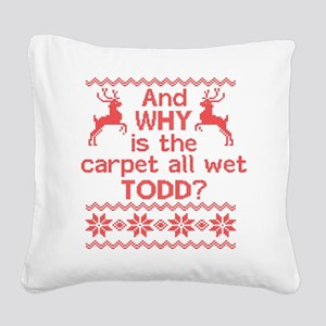 And WHY is the carpet all wet TODD? Square Canvas