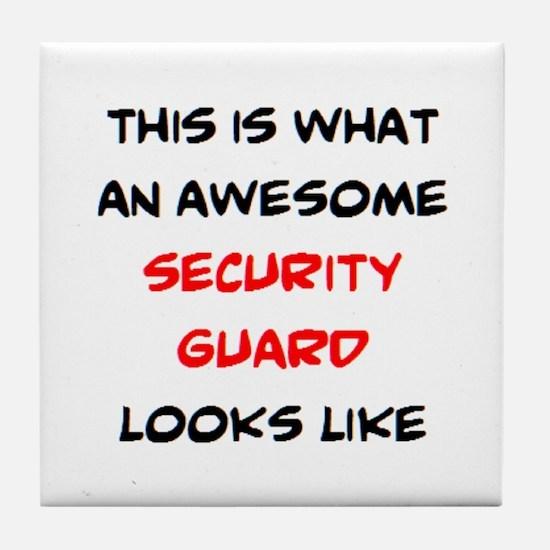 awesome security guard Tile Coaster