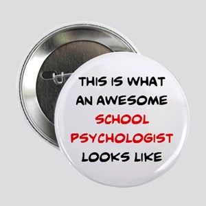 """awesome school psychologist 2.25"""" Button"""