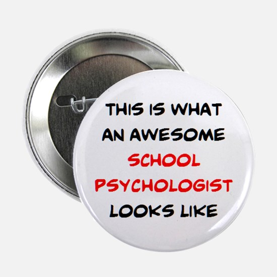 "awesome school psychologist 2.25"" Button"