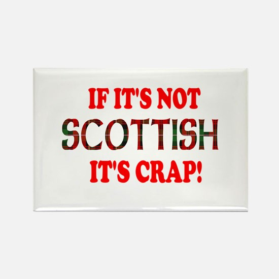 Cute If it%27s not scottish its crap Rectangle Magnet