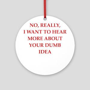 dumb Round Ornament