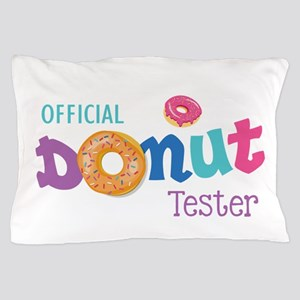 Official Donut Tester Pillow Case