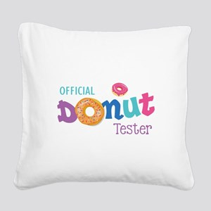 Official Donut Tester Square Canvas Pillow