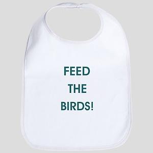 FEED THE BIRDS! Bib
