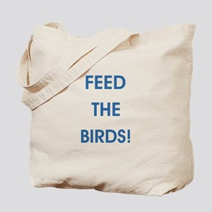 FEED THE BIRDS! Tote Bag