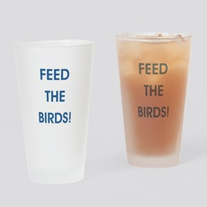 FEED THE BIRDS! Drinking Glass