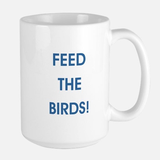 FEED THE BIRDS! Mugs