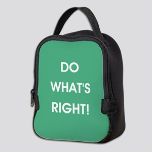 DO WHAT'S RIGHT! Neoprene Lunch Bag