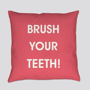 BRUSH YOUR TEETH! Everyday Pillow