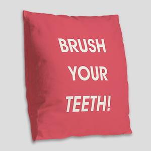 BRUSH YOUR TEETH! Burlap Throw Pillow