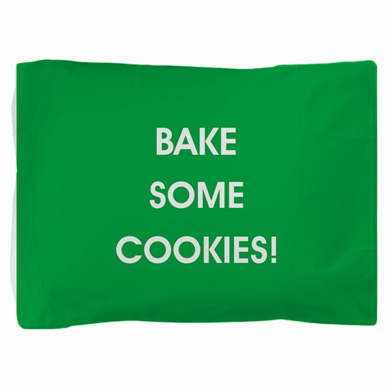 BAKE SOME COOKIES! Pillow Sham