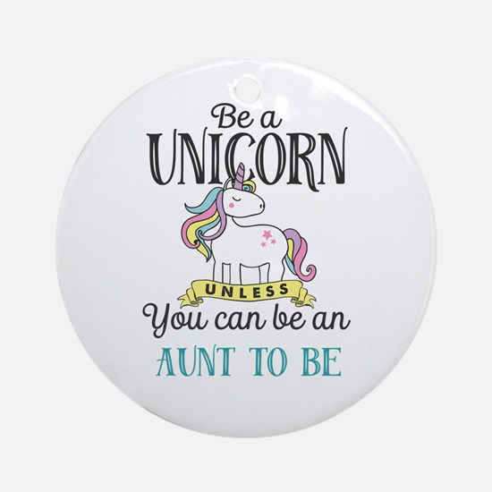 Unicorn AUNT TO BE Round Ornament